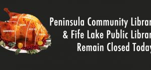 Peninsula & Fife Lake Locations Closed Today