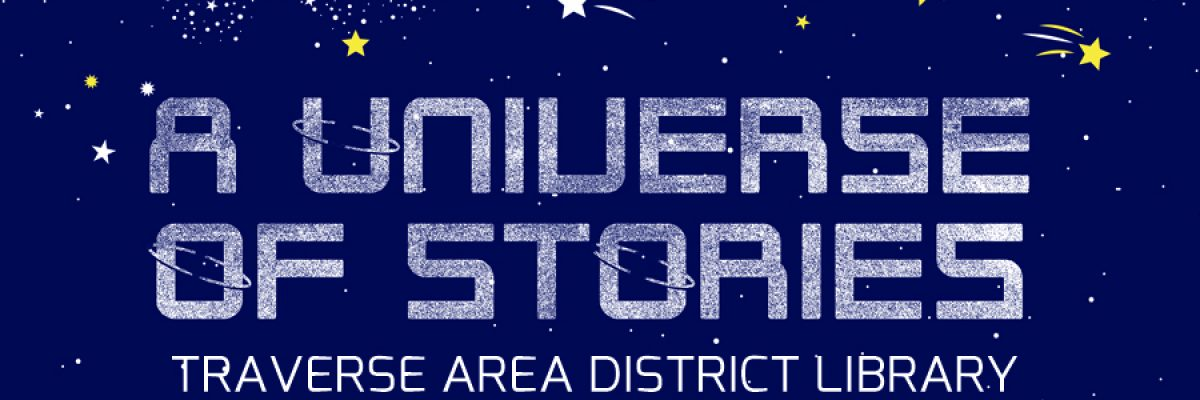 2019 TADL Summer Reading Club: A Universe of Stories