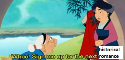 """edited image of mulan's grandma saying """"sign me up for the next historical romance"""""""